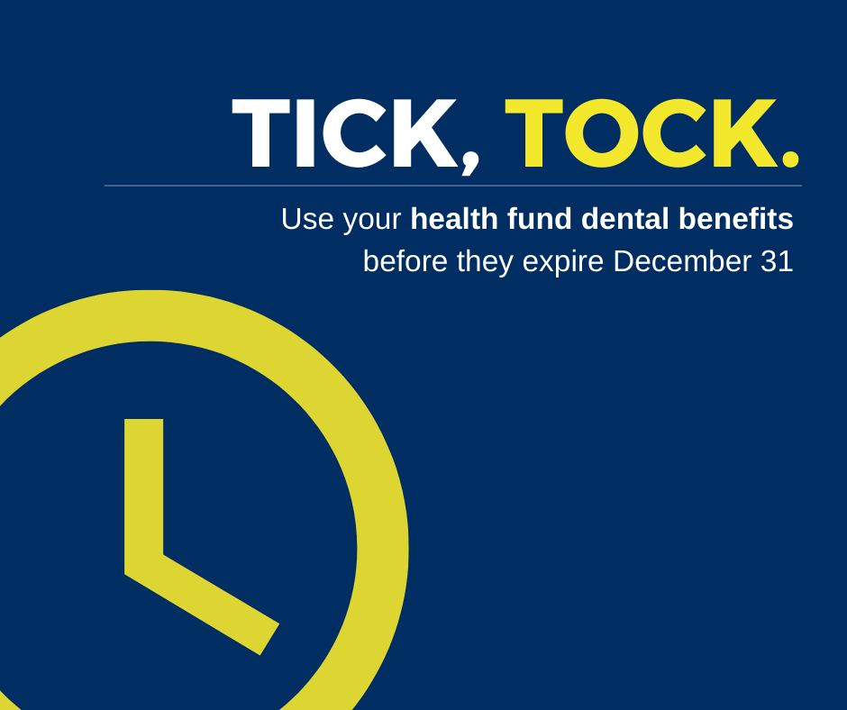 Image: Tick, Tock. Use your health fund dental benefits before they reset December 31!